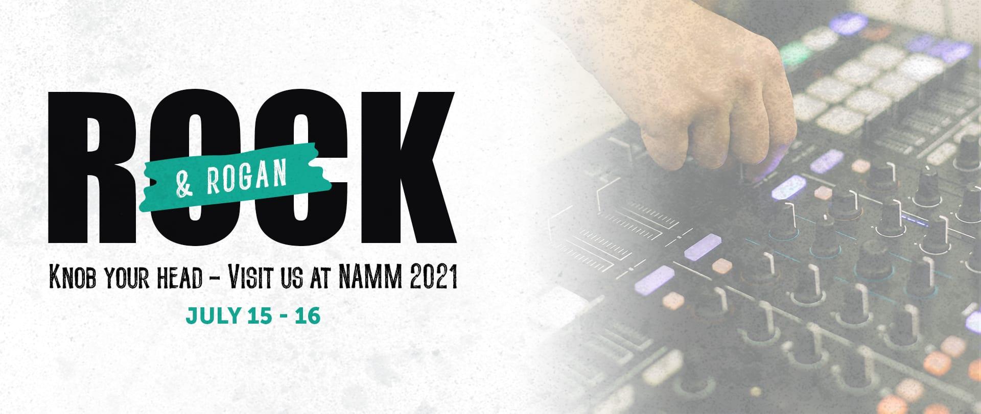 Rogan at NAMM 2021